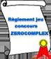 Règlement jeu concours ZéroCompleX